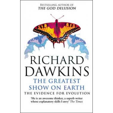 The Greatest Show on Earth :The Evidence for Evolution