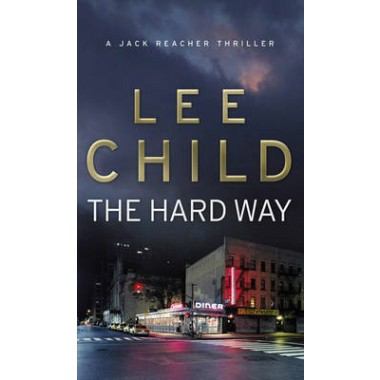 The Hard Way :(Jack Reacher 10)
