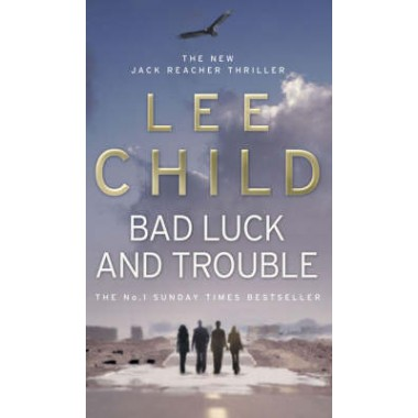 Bad Luck And Trouble :(Jack Reacher 11)