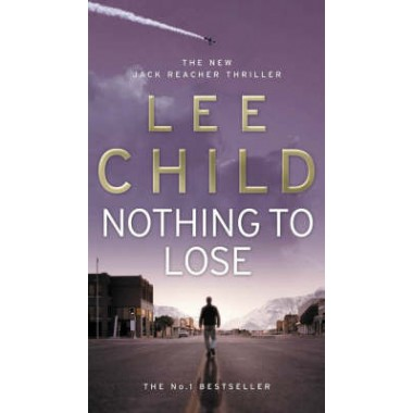 Nothing To Lose :(Jack Reacher 12)