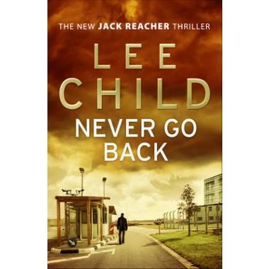Never Go Back :(Jack Reacher 18)