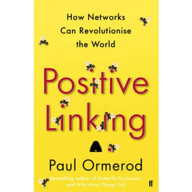 Positive Linking :How Networks Can Revolutionise the World