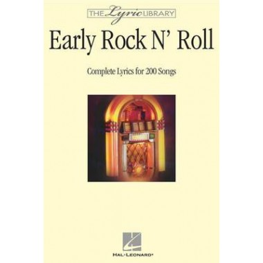 Early Rock 'n Roll :Complete Lyrics for 200 Songs