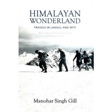 Himalayan Wonderland :Travels in Lahaul and Spiti