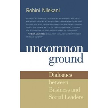 Uncommon Ground :Dialogues Between Business and Social Leaders