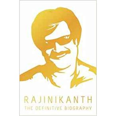 Rajinikanth :The Definite Biography