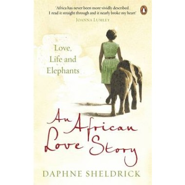 An African Love Story :Love, Life and Elephants