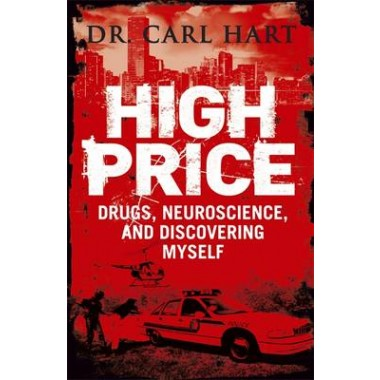 High Price :Drugs, Neuroscience, and Discovering Myself