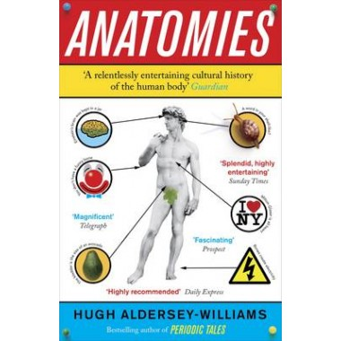Anatomies :The Human Body, Its Parts and The Stories They Tell