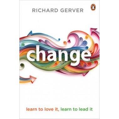 Change :Learn to Love It, Learn to Lead It