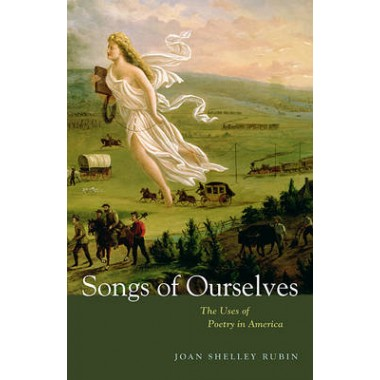 Songs of Ourselves :The Uses of Poetry in America