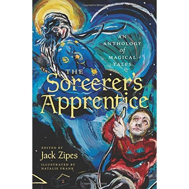 The Sorcerer's Apprentice :An Anthology of Magical Tales