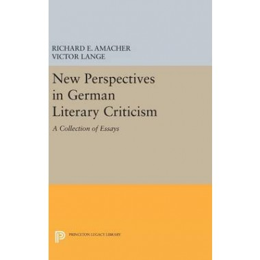 New Perspectives in German Literary Criticism :A Collection of Essays
