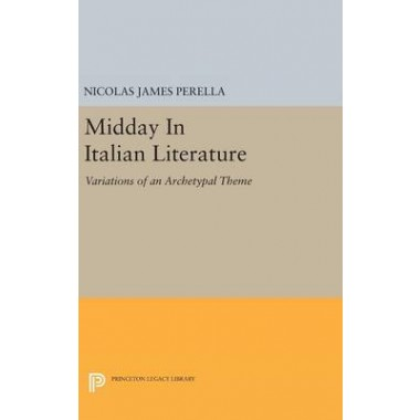 Midday In Italian Literature :Variations of an Archetypal Theme