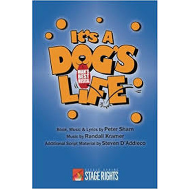 It's a Dog's Life :Man's Best Musical