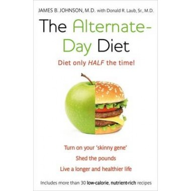 The Alternate-Day Diet :The Original Fasting Diet