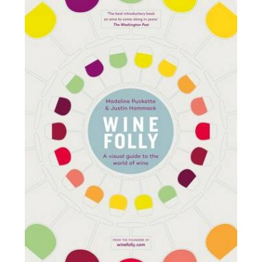 Wine Folly :A Visual Guide to the World of Wine