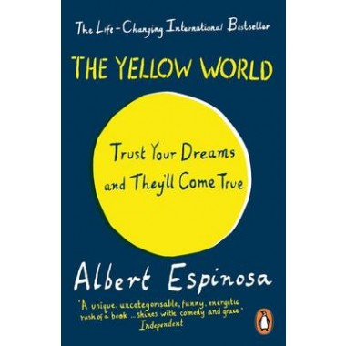 The Yellow World :Trust Your Dreams and They'll Come True