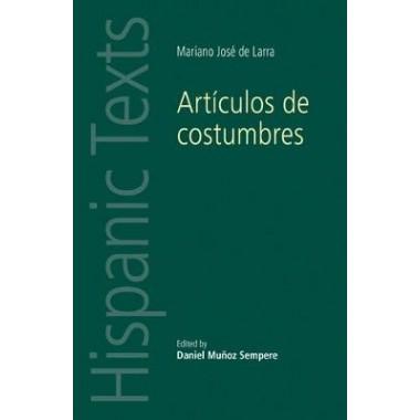ArtiCulos De Costumbres :By Mariano Jose De Larra