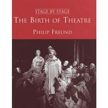 The The Birth of Theatre :v.1 :Birth of Theatre Birth of Theatre
