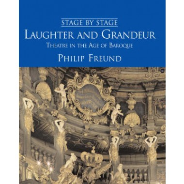 Laughter and Grandeur :Theatre in the Age of Baroque