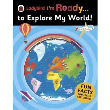 Ladybird I'm Ready . . . to Explore My World