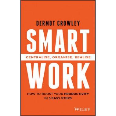 Smart Work :Centralise, Organise, Realise