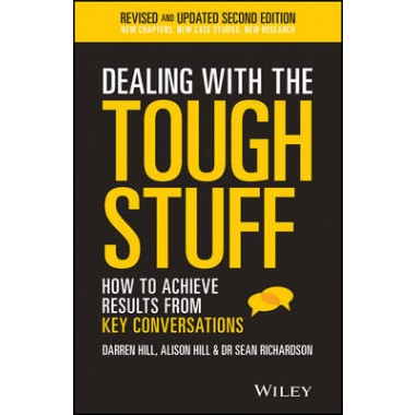 Dealing With The Tough Stuff :How To Achieve Results From Key Conversations