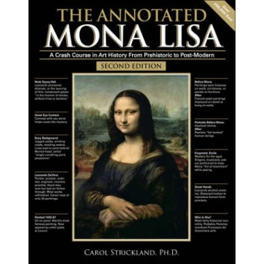 The Annotated Mona Lisa :A Crash Course in Art History from Prehistoric to Post-Modern