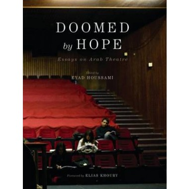 Doomed by Hope :Essays on Arab Theatre