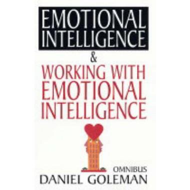 Daniel Goleman Omnibus :Emotional Intelligence ,   Working with EQ
