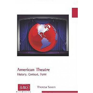 American Theatre :History, Context, Form
