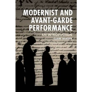 Modernist and Avant-Garde Performance :An Introduction