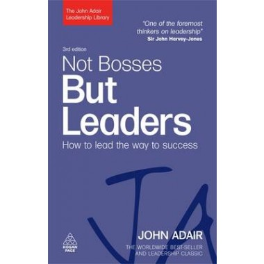 Not Bosses But Leaders :How to Lead the Way to Success