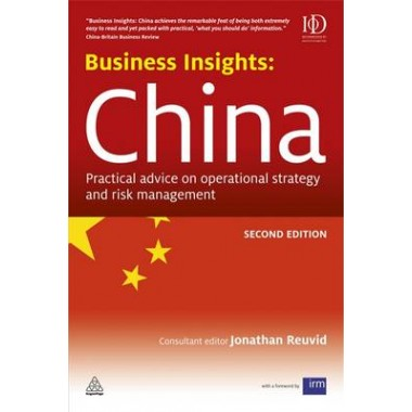 Business Insights: China :Practical Advice on Operational Strategy and Risk Management
