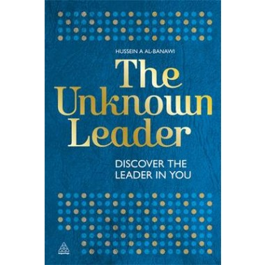 The Unknown Leader :Discover the Leader in You