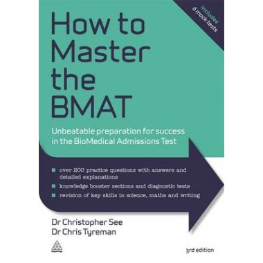How to Master the BMAT :Unbeatable Preparation for Success in the BioMedical Admissions Test