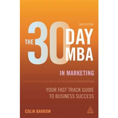 The 30 Day MBA in Marketing :Your Fast Track Guide to Business Success