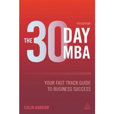 The 30 Day MBA :Your Fast Track Guide to Business Success