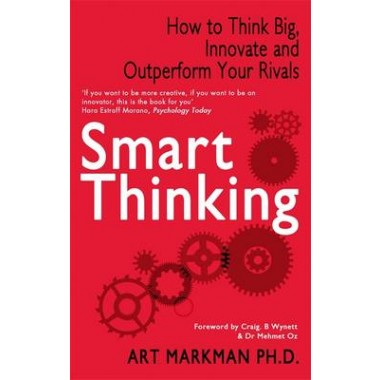 Smart Thinking :How to Think Big, Innovate and Outperform Your Rivals