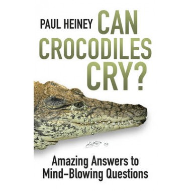 Can Crocodiles Cry? :Amazing Answers to Mind-Blowing Questions
