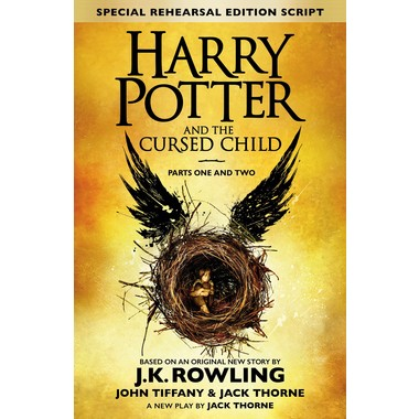 Harry Potter and the Cursed Child - Parts One and Two (Special Rehearsal Edition) :The Official Script Book of the Original West End Production