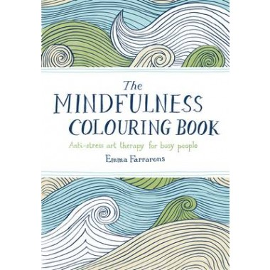 The Mindfulness Colouring Book :Anti-stress art therapy for busy people
