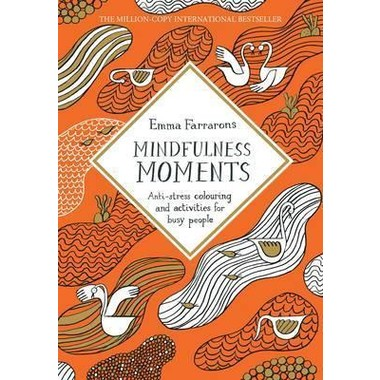 Mindfulness Moments :Anti-stress colouring and activities for busy people