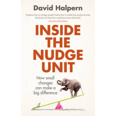 Inside the Nudge Unit :How small changes can make a big difference