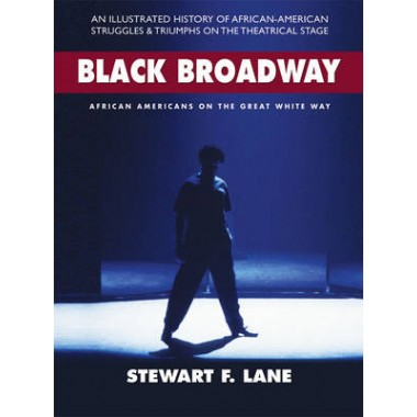 Black Broadway :African Americans on the Great White Way