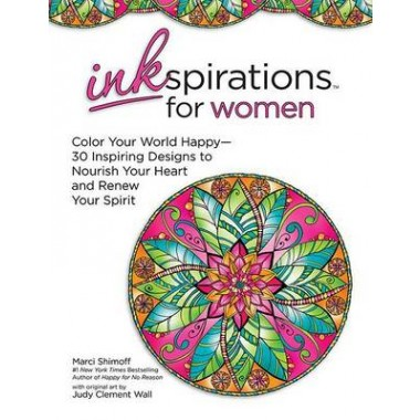 Inkspiration for Women :Color Your World Happy--30+ Intricate Designs to Help You Relax and Renew