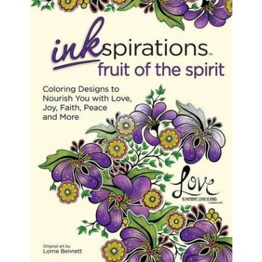 Inkspirations Fruit of the Spirit :Coloring Designs to Nourish Your Faith with Love, Peace, Joy, Kindness and More