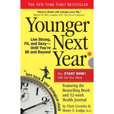 Younger Next Year for Men :Live Strong, Fit, and Sexy Until Youre 80 and Beyond
