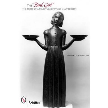 The Bird Girl :The Story of a Sculpture by Sylvia Shaw Judson